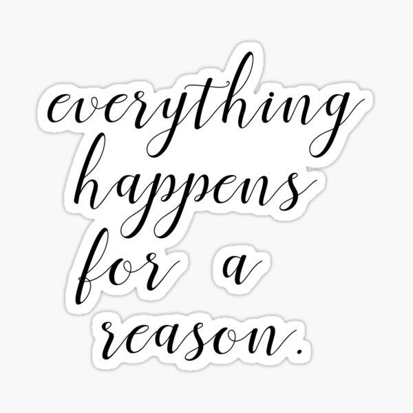 Todo sucede por una razón | Citar Pegatina