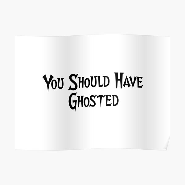 You Should Have Ghosted Poster