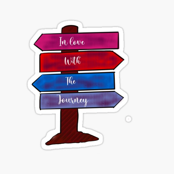 In love with the journey sign Sticker