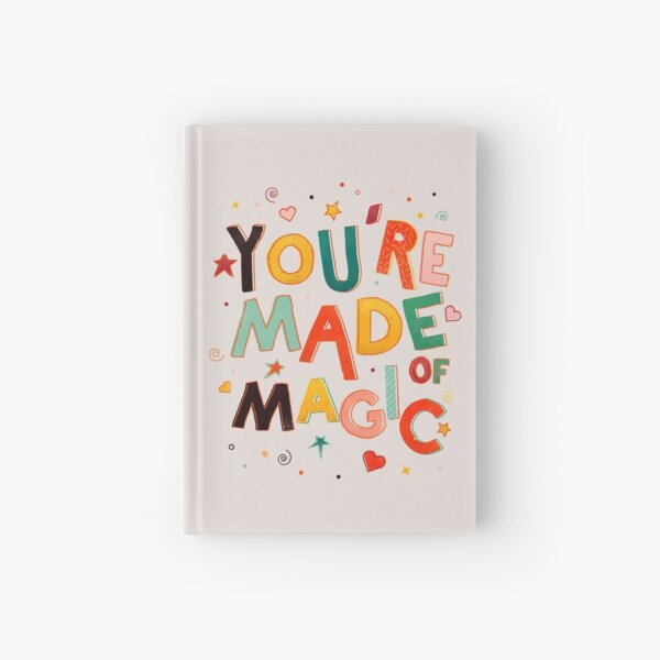 YOU'RE MADE OF MAGIC - colorful letters Hardcover Journal