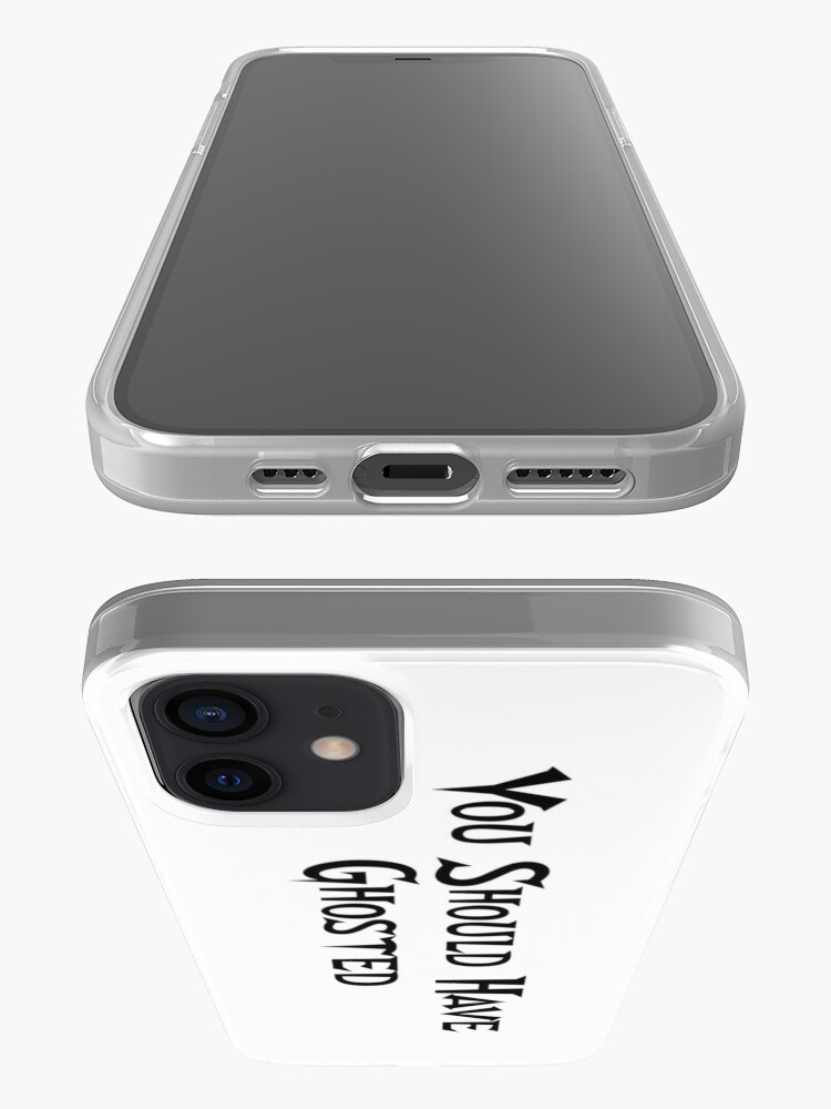 Alternate view of You Should Have Ghosted iPhone Case & Cover