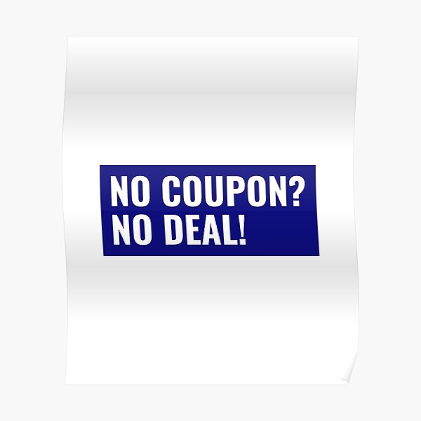 No Coupon? No Deal! Poster
