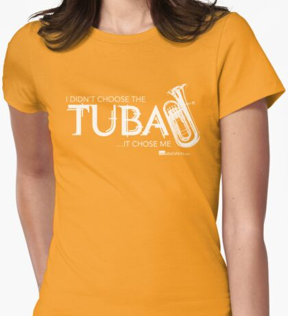 I Didn't Choose The Tuba (White Lettering) T-Shirt