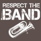 Respect The Band - Tuba (White Lettering) by RedLabelShirts