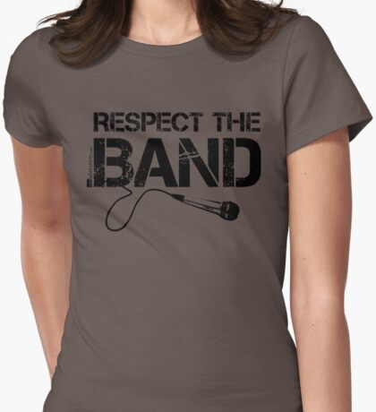 Respect The Band - Vocals (Black Lettering) T-Shirt