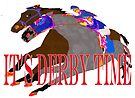 It's Derby Time Horse Racing Apparel and Gifts by Ginny Luttrell