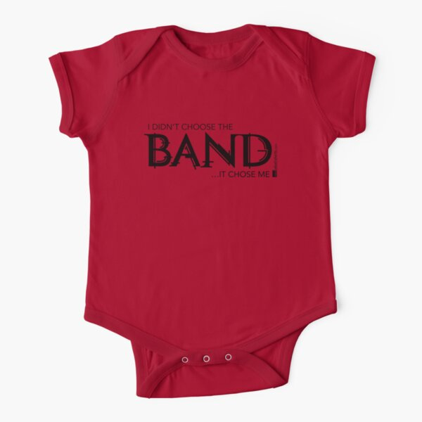 I Didn't Choose The Band (Black Lettering) Short Sleeve Baby One-Piece