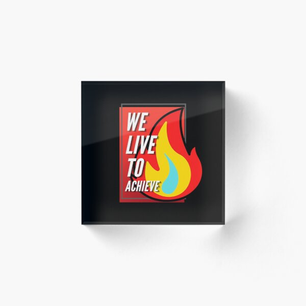 Ignite The Flame Of Achievements  Acrylic Block