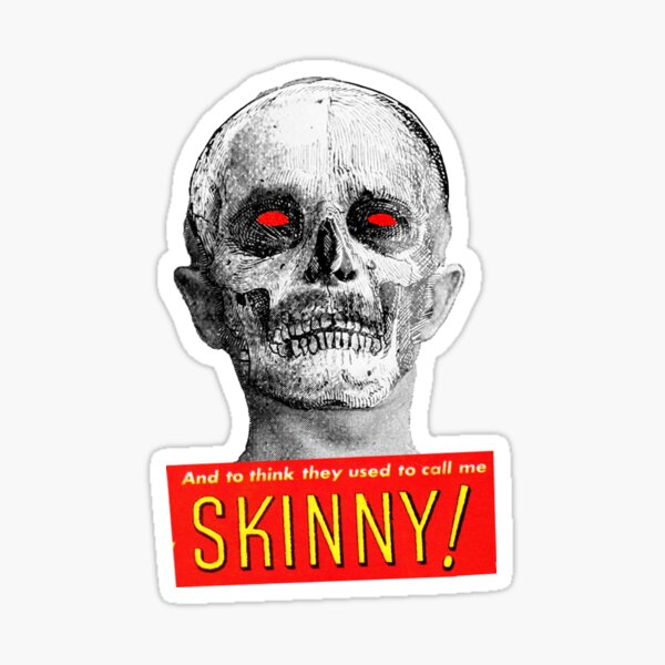 And To Think They Used To Call Me Skinny Sticker