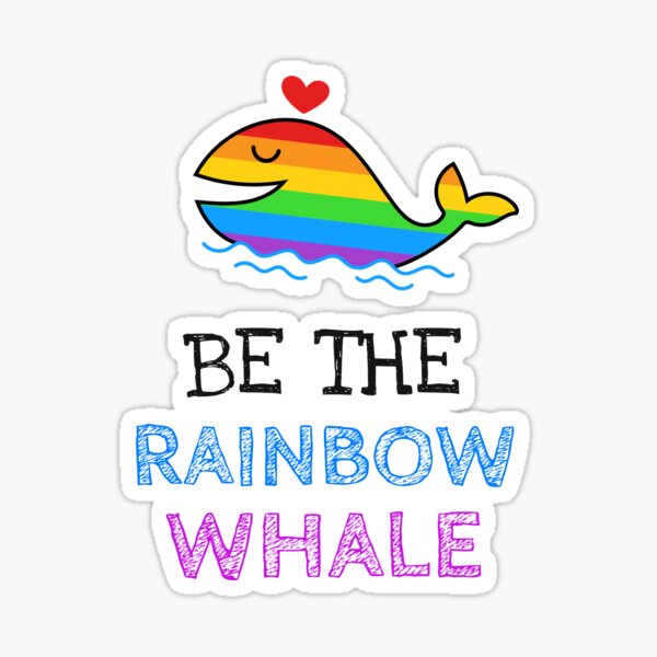 Be The Rainbow Whale Sticker