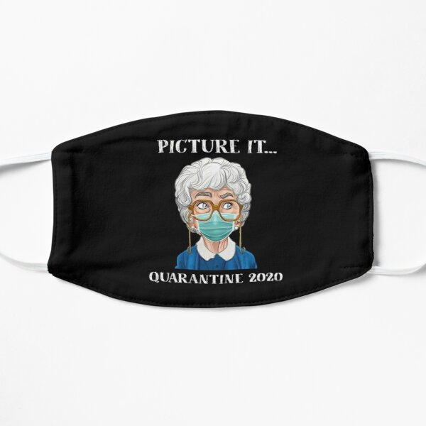 Picture It... Quarantine 2020 Mask