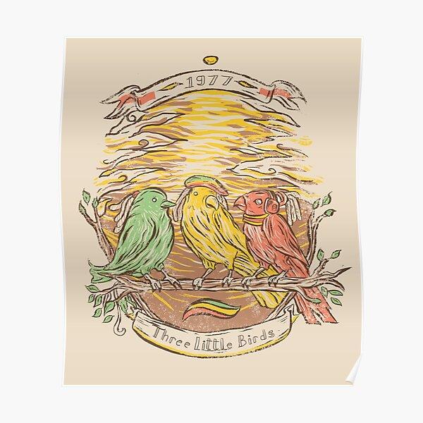 Trois petits oiseaux Poster