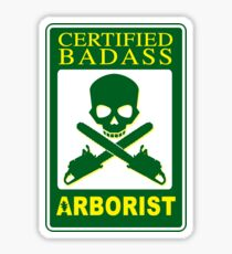Certified Badass Arborist Sticker