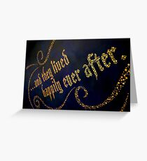 ...And They Lived Happily Ever After Greeting Card