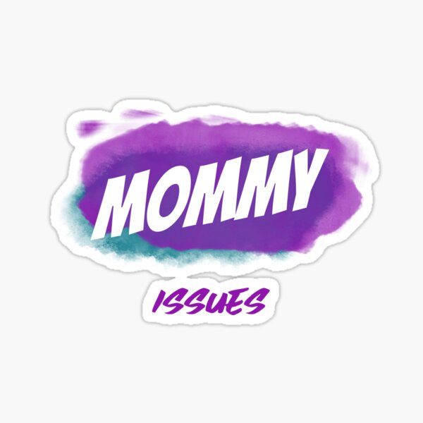 Mommy issues t-shirt Sticker