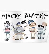 Funny Ahoy Matey Robot Pirates  Poster
