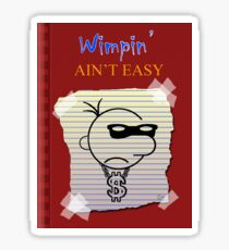 Wimpin' Ain't Easy (Version 2) Sticker