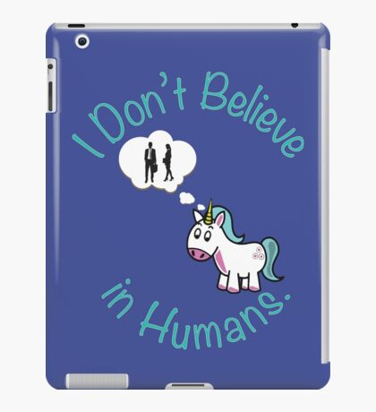 I Don't Believe in Humans. iPad Case/Skin