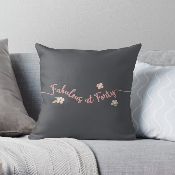 Fabulous at 40, a pretty 40th birthday gift range.  Age is just a number in blush pink and slate grey Throw Pillow