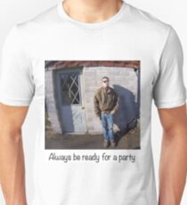 Always ready for a party T-Shirt