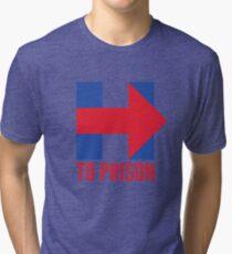 Hillary Clinton To Prison (Logo) Tri-blend T-Shirt