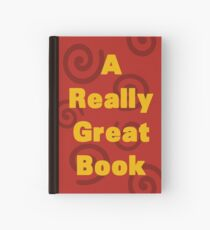 A Really Great Book Hardcover Journal