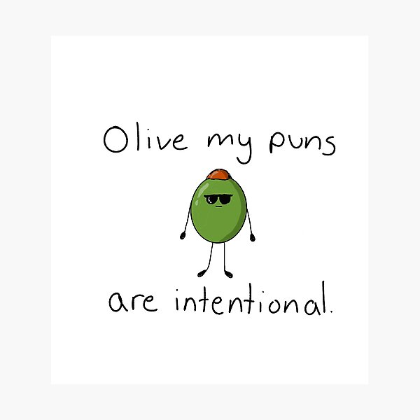 clever olive pun. Photographic Print