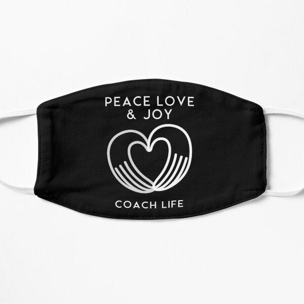 Coach life is peace, love and joy. Health coach. Mask