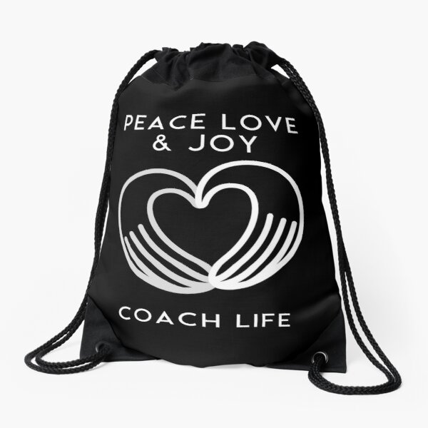 Coach life is peace, love and joy. Health coach. Drawstring Bag