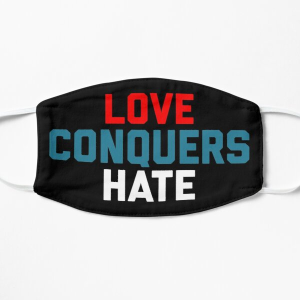 Love Conquers Hate Flat Mask