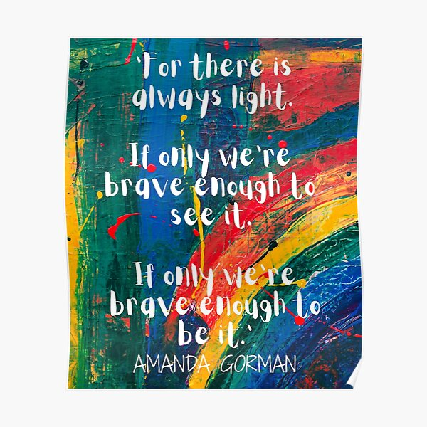 The Hill We Climb - Inspirational Quote - Amanda Gorman - Poet Laureate - Inauguration Day Poster