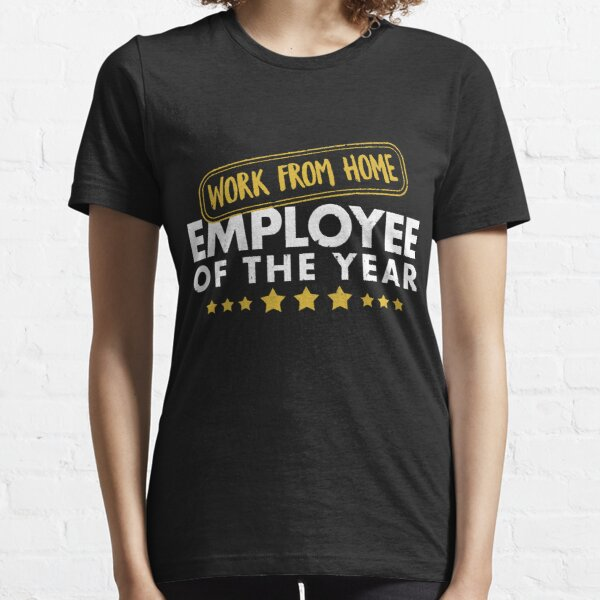 Top Best Worker Work From Home Employee Of The Year Essential T-Shirt