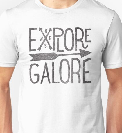 Explore Galore Unisex T-Shirt
