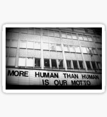 More Human Than Human Sticker