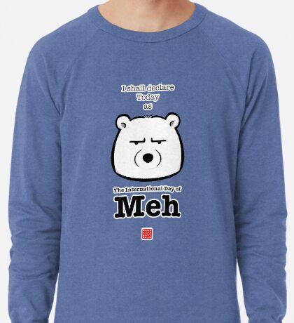 The International Day Of Meh Lightweight Sweatshirt