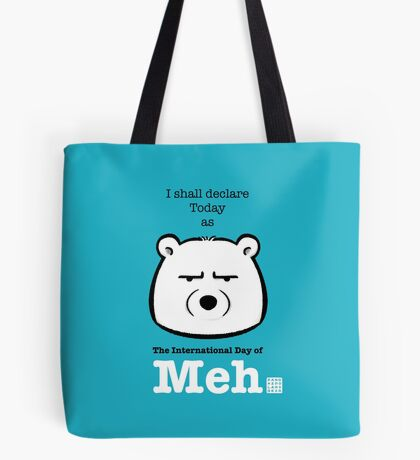 The International Day Of Meh Tote Bag