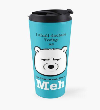 The International Day Of Meh Travel Mug