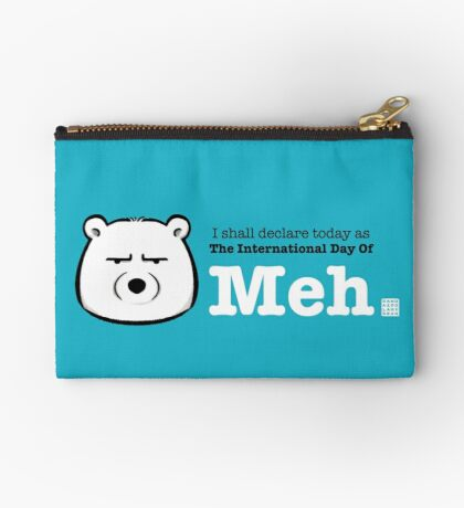The International Day Of Meh Zipper Pouch