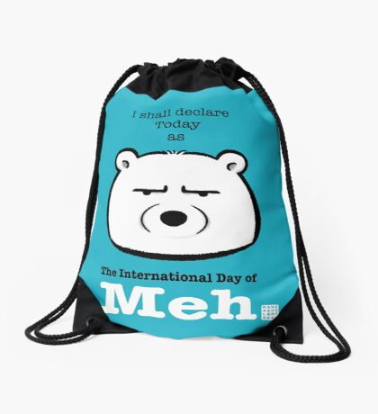 The International Day Of Meh Drawstring Bag