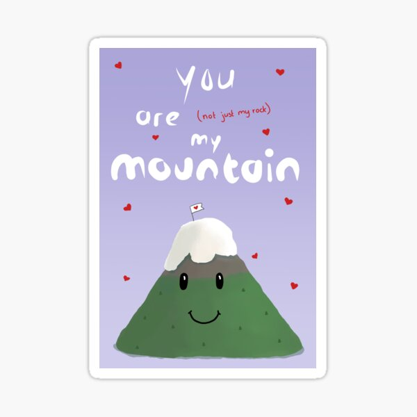 You are my Mountain Sticker