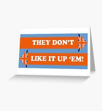 Dad's Army –They Don't Like It Up 'Em Greeting Card