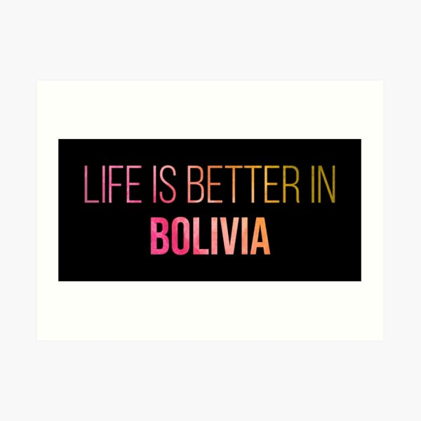 Life is better in Bolivia in Watercolor Art Print