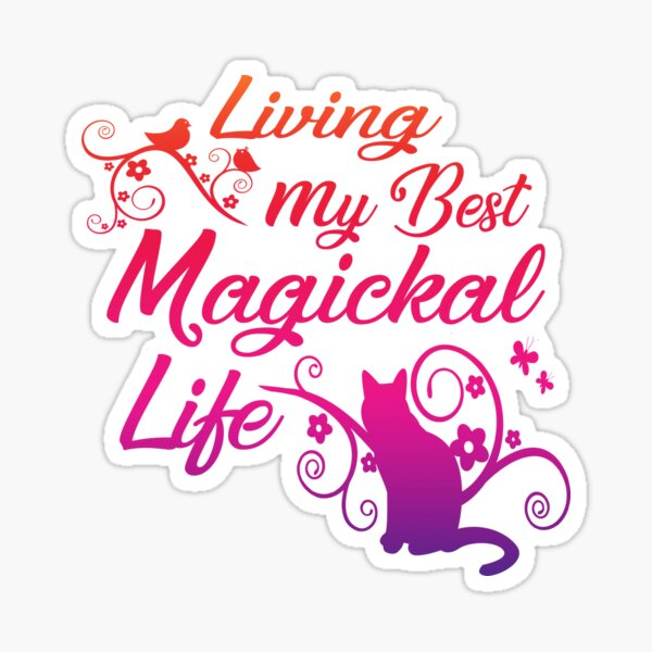 Living My Best Magickal Life Cheeky Witch® Sticker