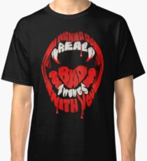 I wanna do real bad things with you Classic T-Shirt