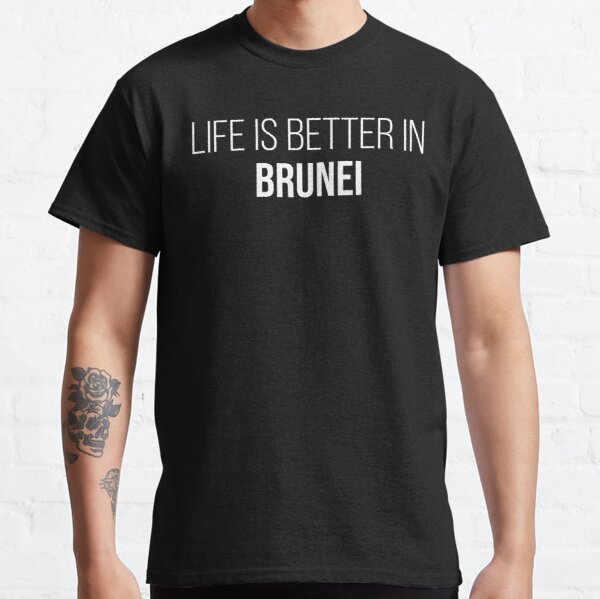 Life is better in Brunei Classic T-Shirt