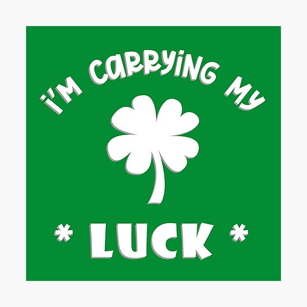 I'm Carrying My Luck Photographic Print