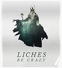 Liches Be Crazy Poster