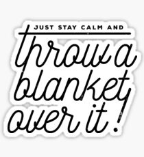Throw a blanket over it! Sticker