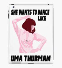 Dance Like Uma Thurman iPad Case/Skin