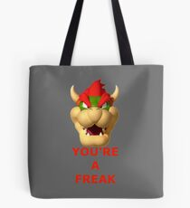 You're a freak Tote Bag